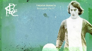 Vintage Trevor Francis BCFC - Wide