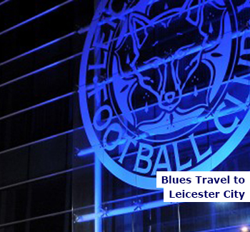 Blues Travel to Leicester City