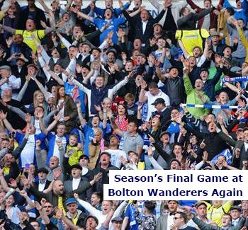 Season's Final game at Bolton Wanderers